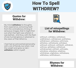 Withdrew, spellcheck Withdrew, how to spell Withdrew, how do you spell Withdrew, correct spelling for Withdrew