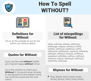 Without, spellcheck Without, how to spell Without, how do you spell Without, correct spelling for Without