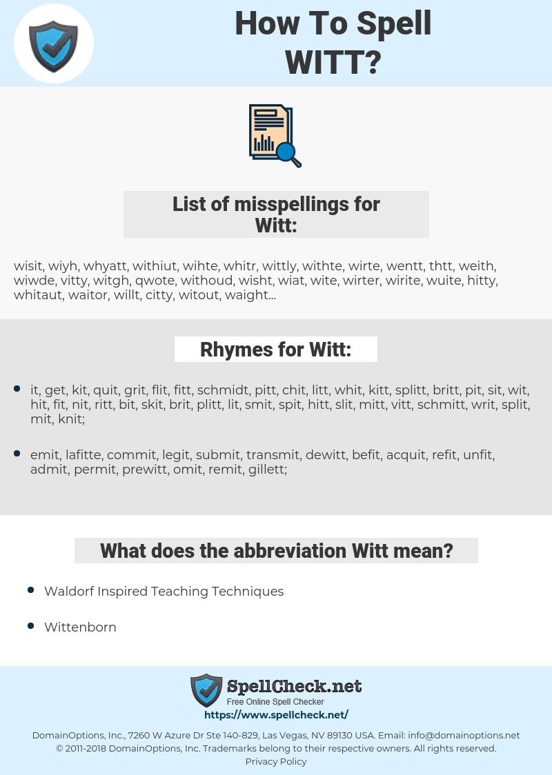 Witt, spellcheck Witt, how to spell Witt, how do you spell Witt, correct spelling for Witt