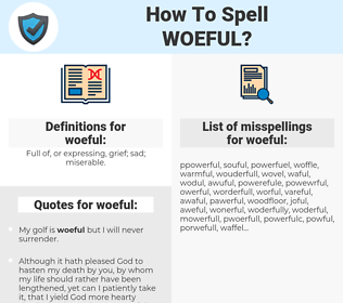 woeful, spellcheck woeful, how to spell woeful, how do you spell woeful, correct spelling for woeful