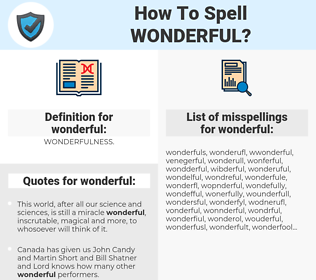 wonderful, spellcheck wonderful, how to spell wonderful, how do you spell wonderful, correct spelling for wonderful