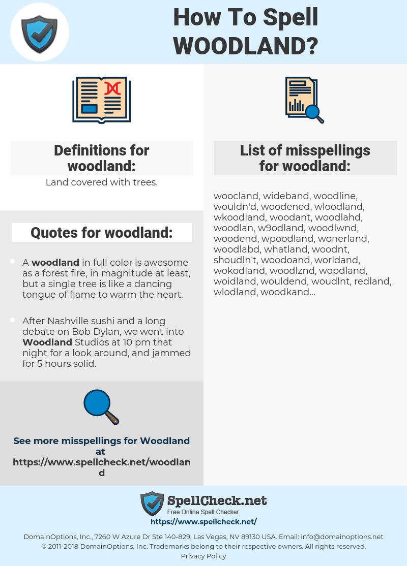 woodland, spellcheck woodland, how to spell woodland, how do you spell woodland, correct spelling for woodland