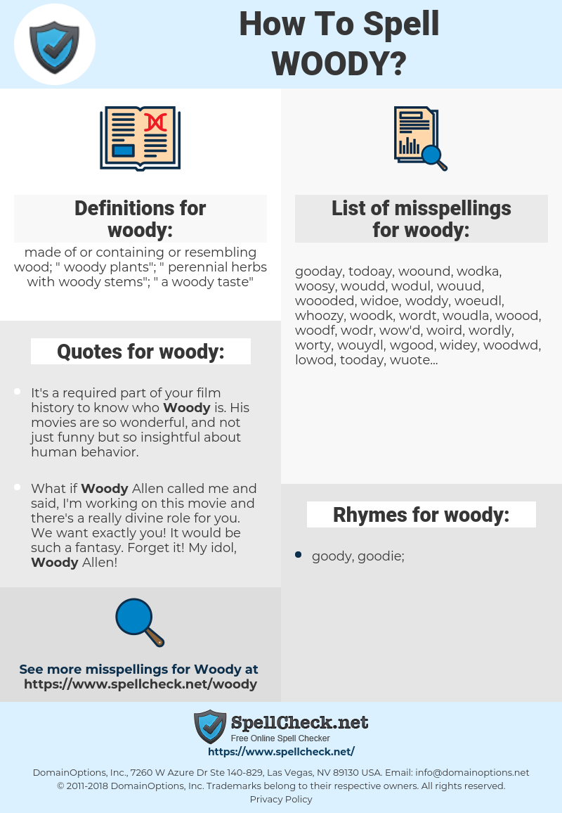 woody, spellcheck woody, how to spell woody, how do you spell woody, correct spelling for woody