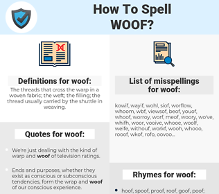 woof, spellcheck woof, how to spell woof, how do you spell woof, correct spelling for woof