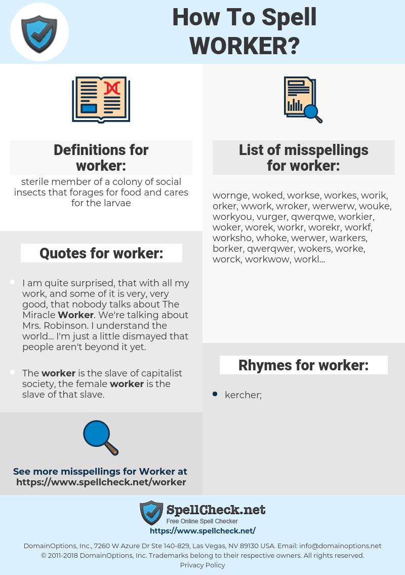 worker, spellcheck worker, how to spell worker, how do you spell worker, correct spelling for worker