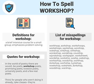 workshop, spellcheck workshop, how to spell workshop, how do you spell workshop, correct spelling for workshop
