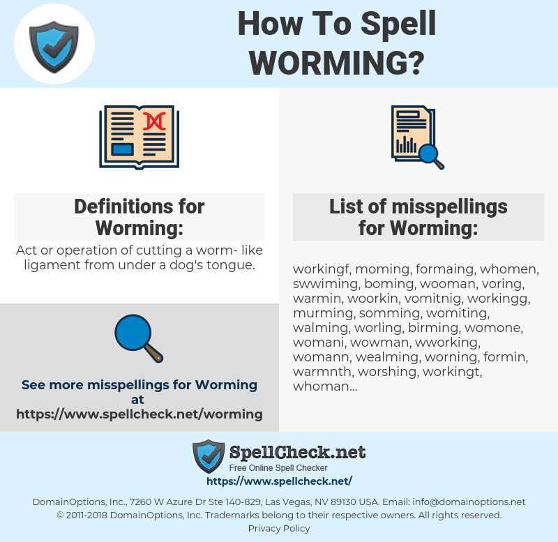Worming, spellcheck Worming, how to spell Worming, how do you spell Worming, correct spelling for Worming