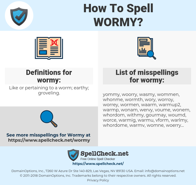 wormy, spellcheck wormy, how to spell wormy, how do you spell wormy, correct spelling for wormy
