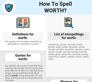 worth, spellcheck worth, how to spell worth, how do you spell worth, correct spelling for worth