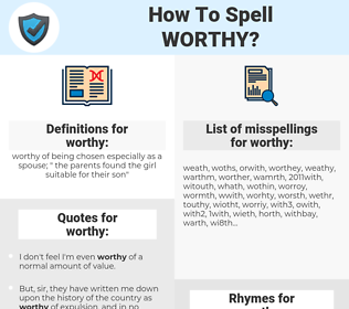 worthy, spellcheck worthy, how to spell worthy, how do you spell worthy, correct spelling for worthy