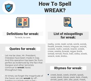 wreak, spellcheck wreak, how to spell wreak, how do you spell wreak, correct spelling for wreak