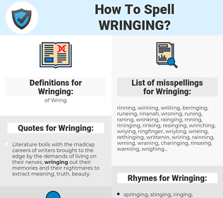Wringing, spellcheck Wringing, how to spell Wringing, how do you spell Wringing, correct spelling for Wringing