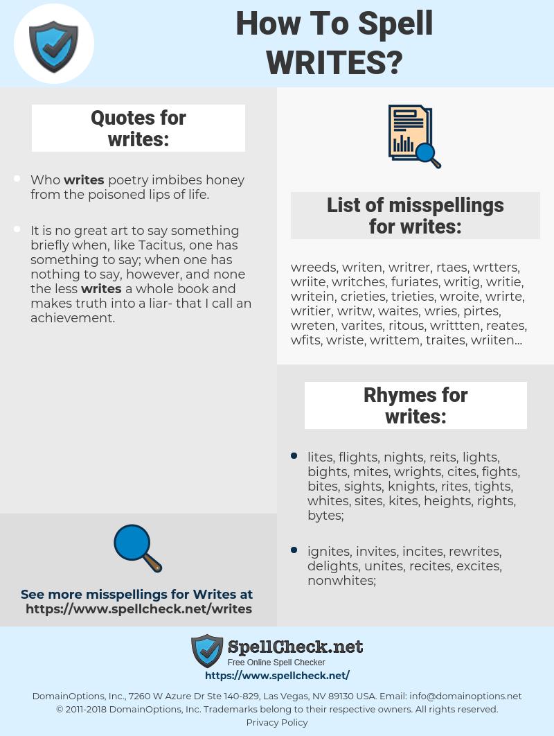 writes, spellcheck writes, how to spell writes, how do you spell writes, correct spelling for writes