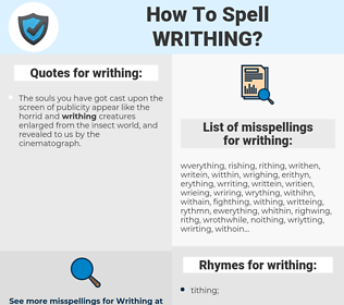 writhing, spellcheck writhing, how to spell writhing, how do you spell writhing, correct spelling for writhing