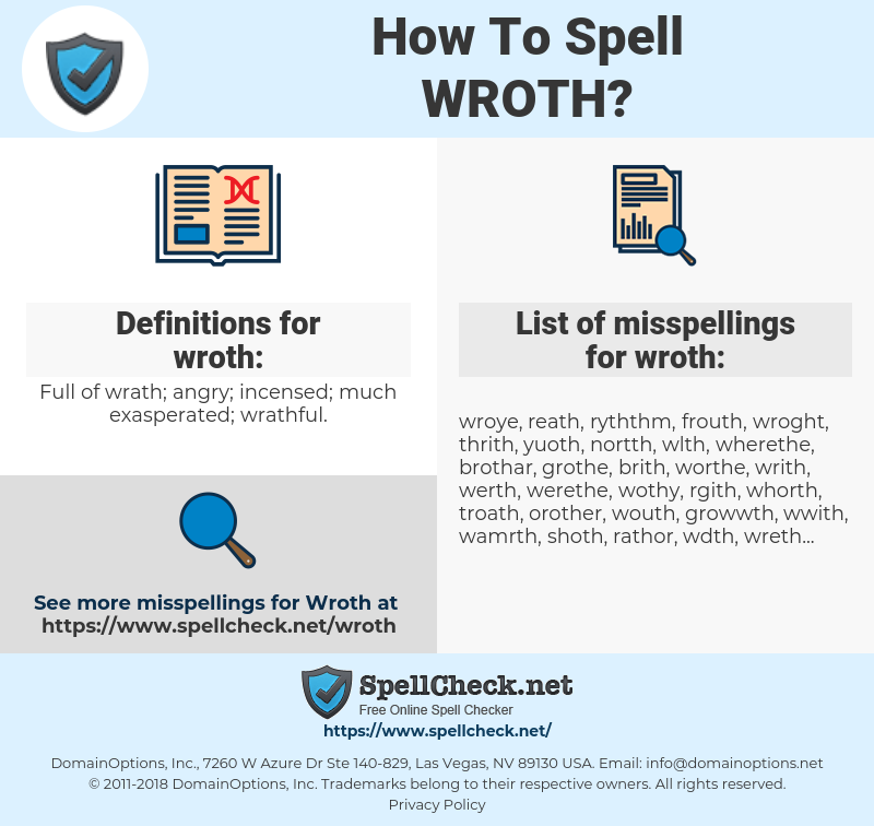 wroth, spellcheck wroth, how to spell wroth, how do you spell wroth, correct spelling for wroth