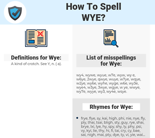 Wye, spellcheck Wye, how to spell Wye, how do you spell Wye, correct spelling for Wye