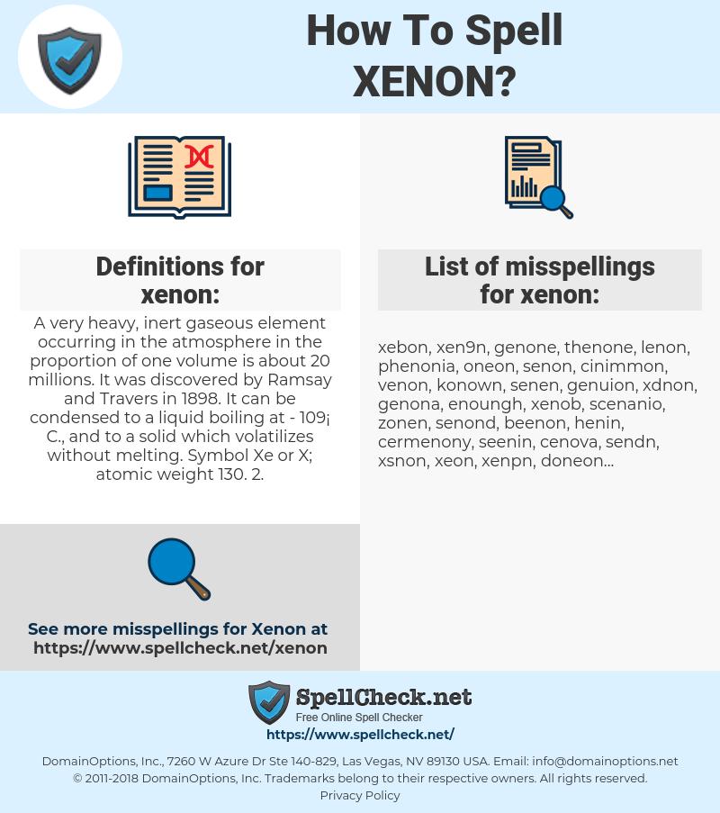 xenon, spellcheck xenon, how to spell xenon, how do you spell xenon, correct spelling for xenon
