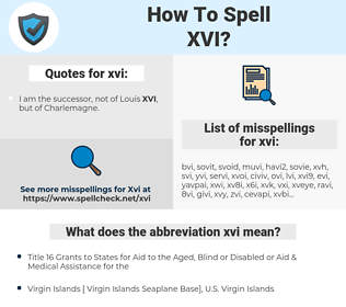 xvi, spellcheck xvi, how to spell xvi, how do you spell xvi, correct spelling for xvi