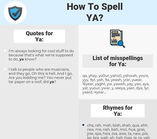 Ya, spellcheck Ya, how to spell Ya, how do you spell Ya, correct spelling for Ya