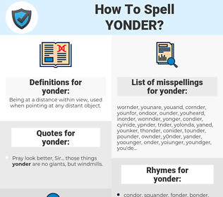 yonder, spellcheck yonder, how to spell yonder, how do you spell yonder, correct spelling for yonder
