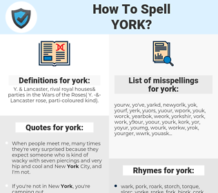 york, spellcheck york, how to spell york, how do you spell york, correct spelling for york