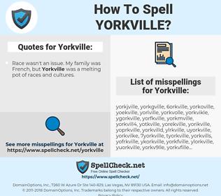 Yorkville, spellcheck Yorkville, how to spell Yorkville, how do you spell Yorkville, correct spelling for Yorkville