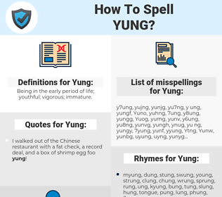 Yung, spellcheck Yung, how to spell Yung, how do you spell Yung, correct spelling for Yung