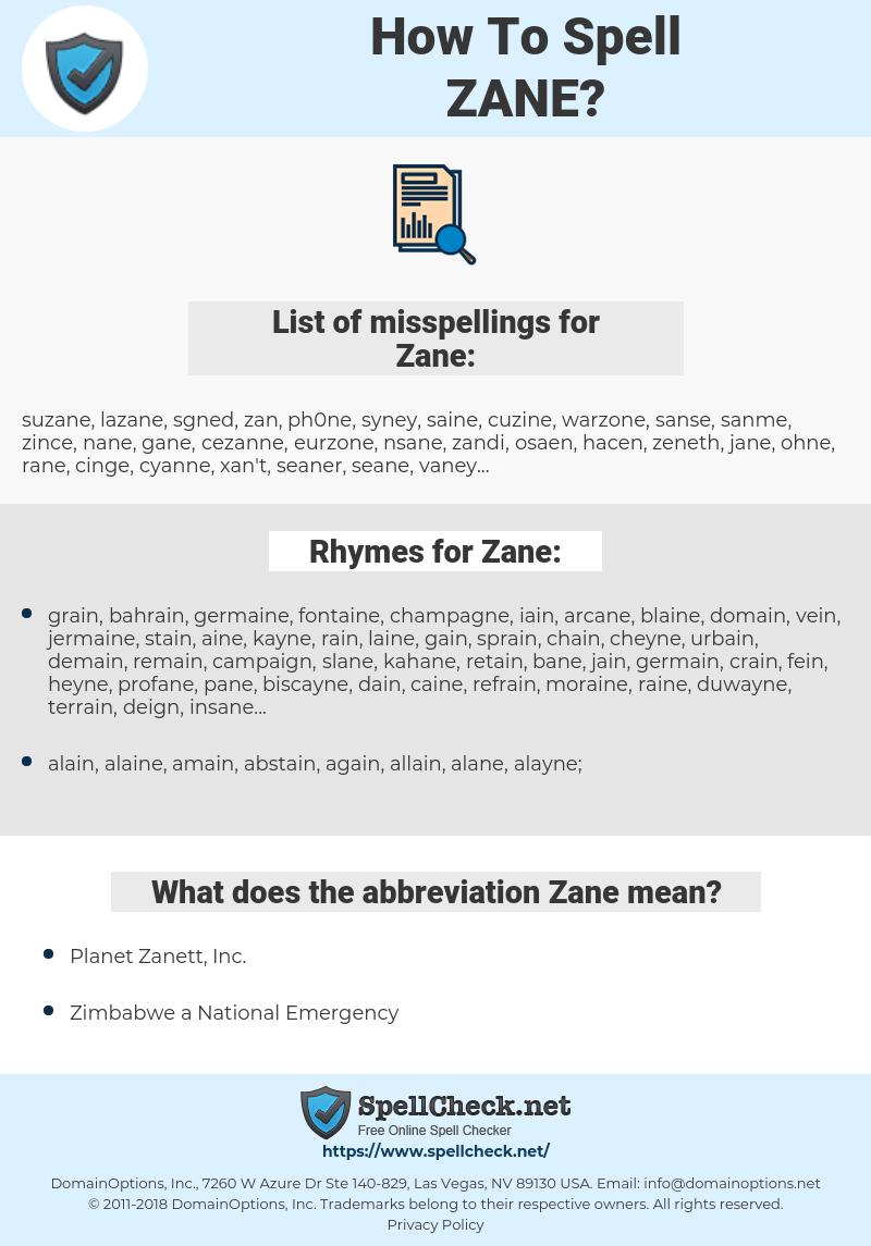 Zane, spellcheck Zane, how to spell Zane, how do you spell Zane, correct spelling for Zane