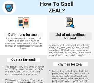 zeal, spellcheck zeal, how to spell zeal, how do you spell zeal, correct spelling for zeal
