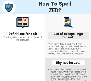 zed, spellcheck zed, how to spell zed, how do you spell zed, correct spelling for zed