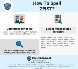 zeist, spellcheck zeist, how to spell zeist, how do you spell zeist, correct spelling for zeist