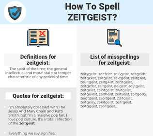 zeitgeist, spellcheck zeitgeist, how to spell zeitgeist, how do you spell zeitgeist, correct spelling for zeitgeist
