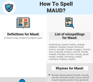 Maud, spellcheck Maud, how to spell Maud, how do you spell Maud, correct spelling for Maud
