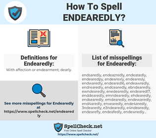 Endearedly, spellcheck Endearedly, how to spell Endearedly, how do you spell Endearedly, correct spelling for Endearedly