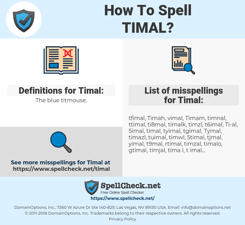 Timal, spellcheck Timal, how to spell Timal, how do you spell Timal, correct spelling for Timal