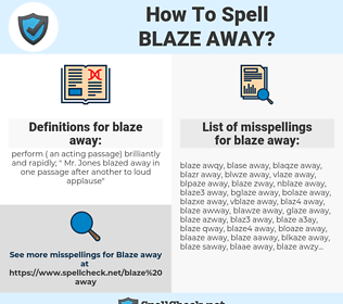 blaze away, spellcheck blaze away, how to spell blaze away, how do you spell blaze away, correct spelling for blaze away