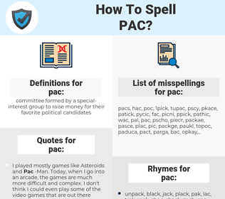 pac, spellcheck pac, how to spell pac, how do you spell pac, correct spelling for pac