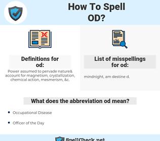od, spellcheck od, how to spell od, how do you spell od, correct spelling for od
