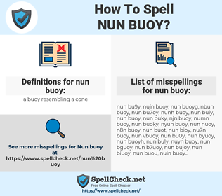 nun buoy, spellcheck nun buoy, how to spell nun buoy, how do you spell nun buoy, correct spelling for nun buoy