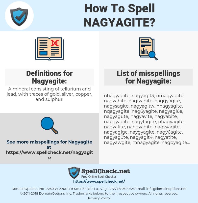 Nagyagite, spellcheck Nagyagite, how to spell Nagyagite, how do you spell Nagyagite, correct spelling for Nagyagite