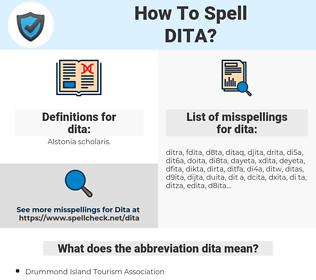 dita, spellcheck dita, how to spell dita, how do you spell dita, correct spelling for dita