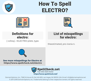 electro, spellcheck electro, how to spell electro, how do you spell electro, correct spelling for electro