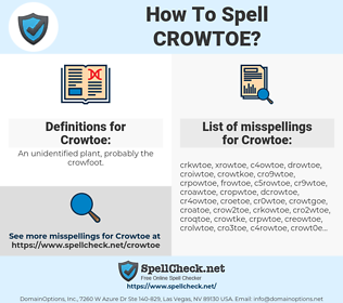 Crowtoe, spellcheck Crowtoe, how to spell Crowtoe, how do you spell Crowtoe, correct spelling for Crowtoe