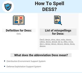 Dess, spellcheck Dess, how to spell Dess, how do you spell Dess, correct spelling for Dess
