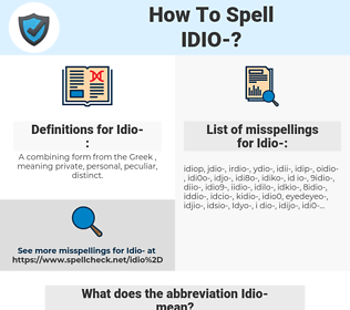 Idio-, spellcheck Idio-, how to spell Idio-, how do you spell Idio-, correct spelling for Idio-