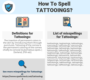 Tattooings, spellcheck Tattooings, how to spell Tattooings, how do you spell Tattooings, correct spelling for Tattooings