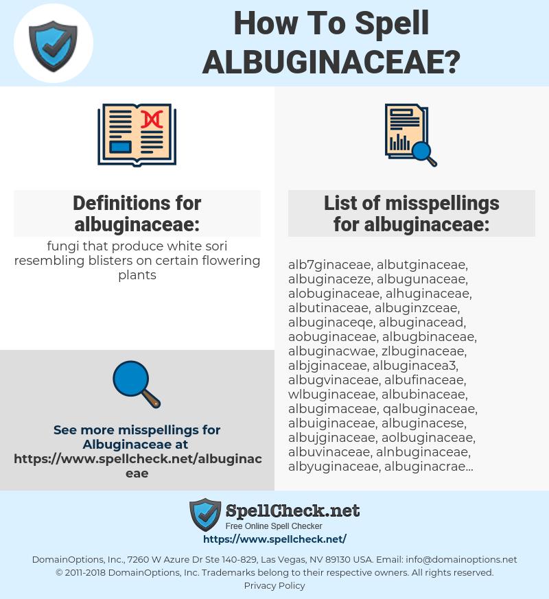 albuginaceae, spellcheck albuginaceae, how to spell albuginaceae, how do you spell albuginaceae, correct spelling for albuginaceae