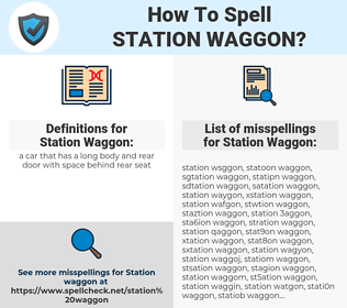 Station Waggon, spellcheck Station Waggon, how to spell Station Waggon, how do you spell Station Waggon, correct spelling for Station Waggon