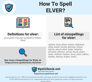 elver, spellcheck elver, how to spell elver, how do you spell elver, correct spelling for elver