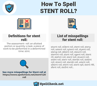 stent roll, spellcheck stent roll, how to spell stent roll, how do you spell stent roll, correct spelling for stent roll